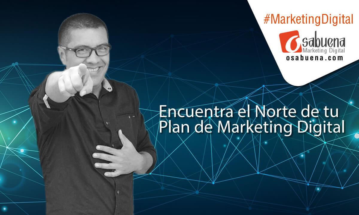Encuentra el Norte de tu Plan de Marketing Digital