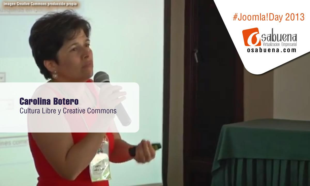 Joomla!Day Colombia 2013 - Carolina Botero - Cultura Libre y Creative Commons